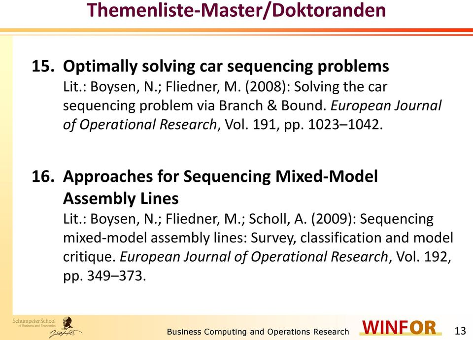 Approaches for Sequencing Mixed-Model Assembly Lines Lit.: Boysen, N.; Fliedner, M.; Scholl, A.
