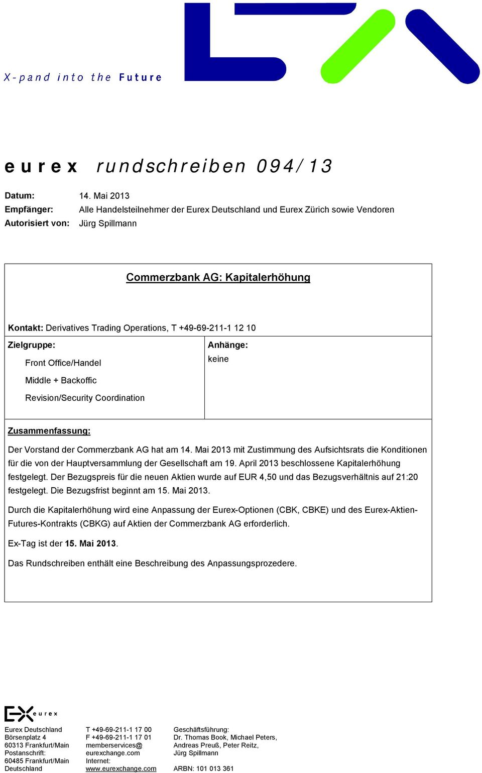 Operations, T +49-69-211-1 12 10 Zielgruppe: Front Office/Handel Anhänge: keine Middle + Backoffic Revision/Security Coordination Zusammenfassung: Der Vorstand der Commerzbank AG hat am 14.
