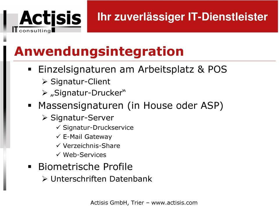 ASP) Signatur-Server Signatur-Druckservice E-Mail Gateway