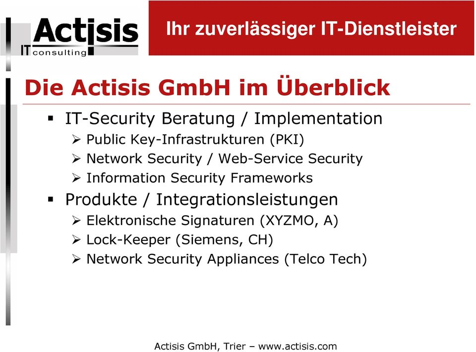 Security Frameworks Produkte / Integrationsleistungen Elektronische
