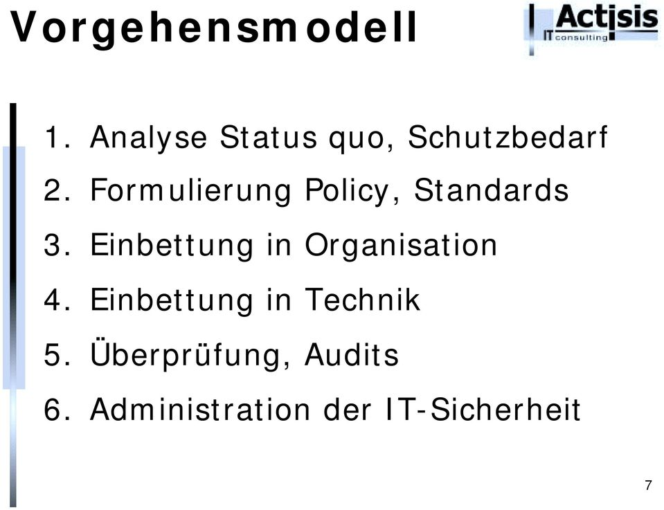 Formulierung Policy, Standards 3.