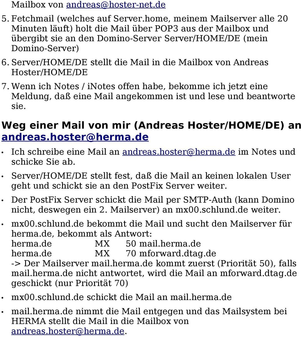 Server/HOME/DE stellt die Mail in die Mailbox von Andreas Hoster/HOME/DE 7.