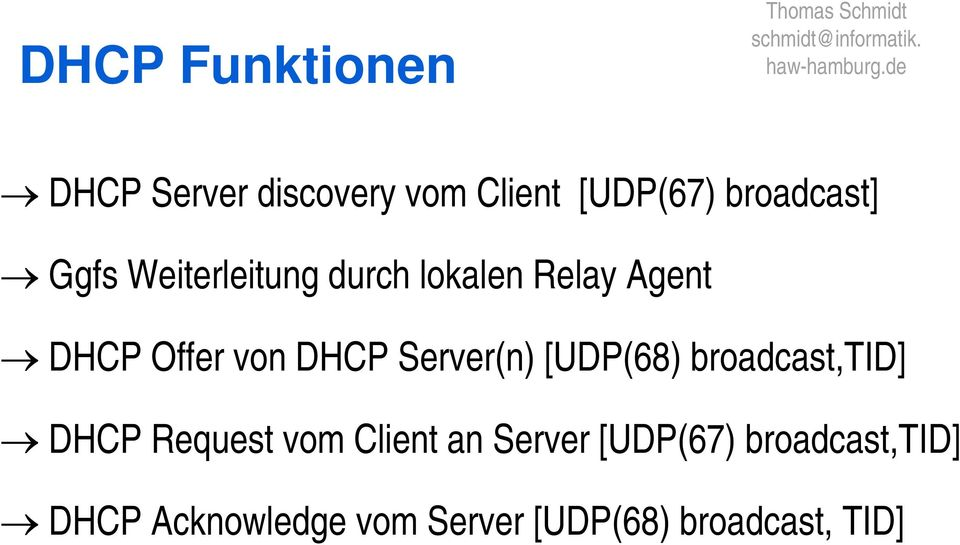Server(n) [UDP(68) broadcast,tid] DHCP Request vom Client an Server