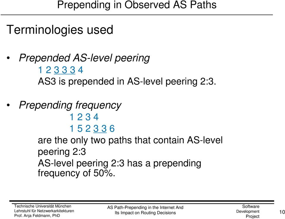 Prepending frequency 1 2 3 4 1 5 2 3 3 6 are the only two paths that