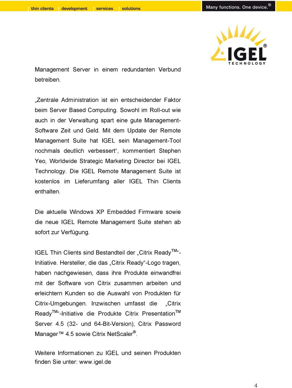 Mit dem Update der Remote Management Suite hat IGEL sein Management-Tool nochmals deutlich verbessert, kommentiert Stephen Yeo, Worldwide Strategic Marketing Director bei IGEL Technology.