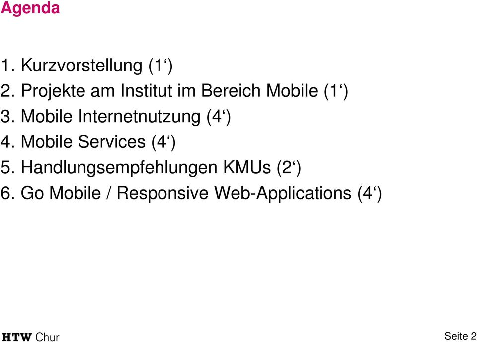 Mobile Internetnutzung (4 ) 4. Mobile Services (4 ) 5.