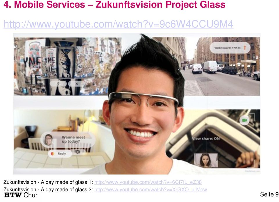 v=9c6w4ccu9m4 Zukunftsvision - A day made of glass 1: http://www.