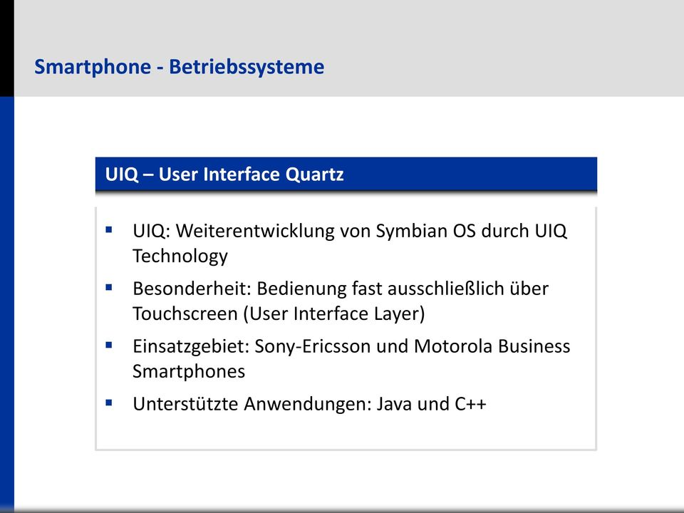 über Touchscreen (User Interface Layer) Einsatzgebiet: