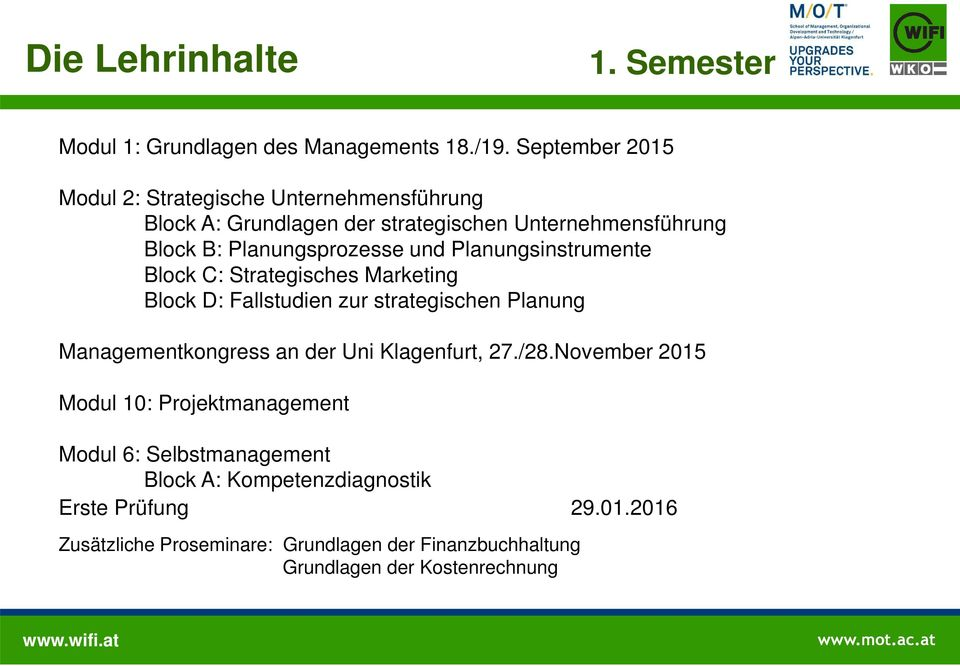 und Planungsinstrumente Block C: Strategisches Marketing Block D: Fallstudien zur strategischen Planung Managementkongress an der Uni