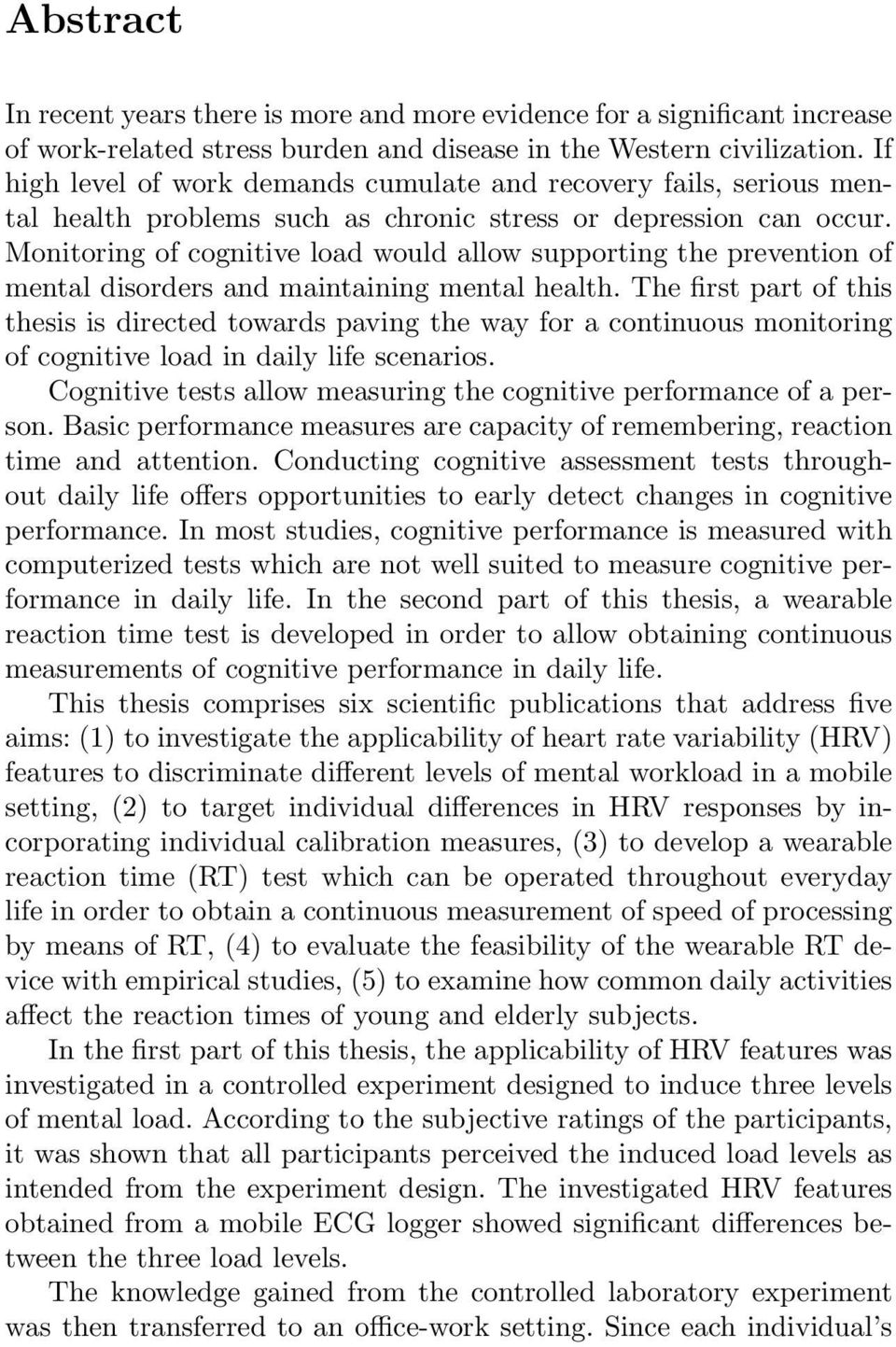 Monitoring of cognitive load would allow supporting the prevention of mental disorders and maintaining mental health.
