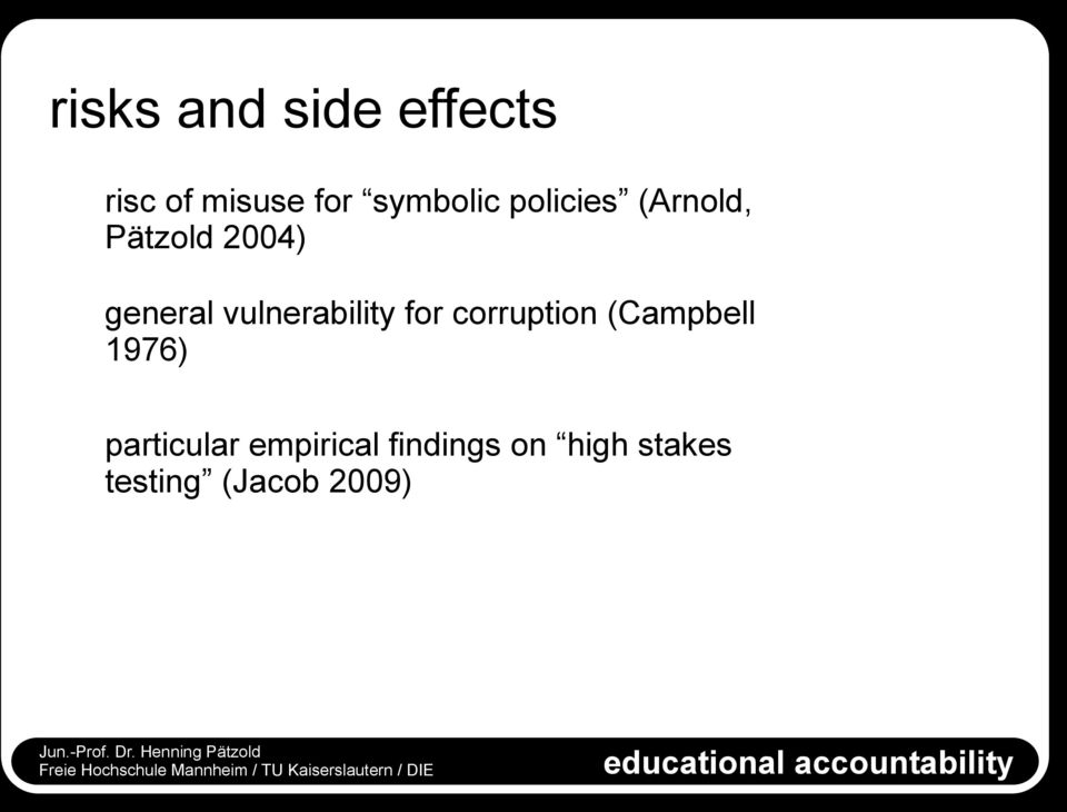 for corruption (Campbell 1976) particular empirical