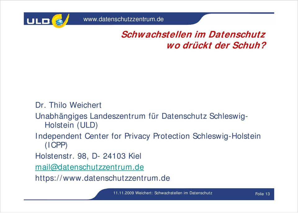 (ULD) Independent Center for Privacy Protection Schleswig-Holstein (ICPP)