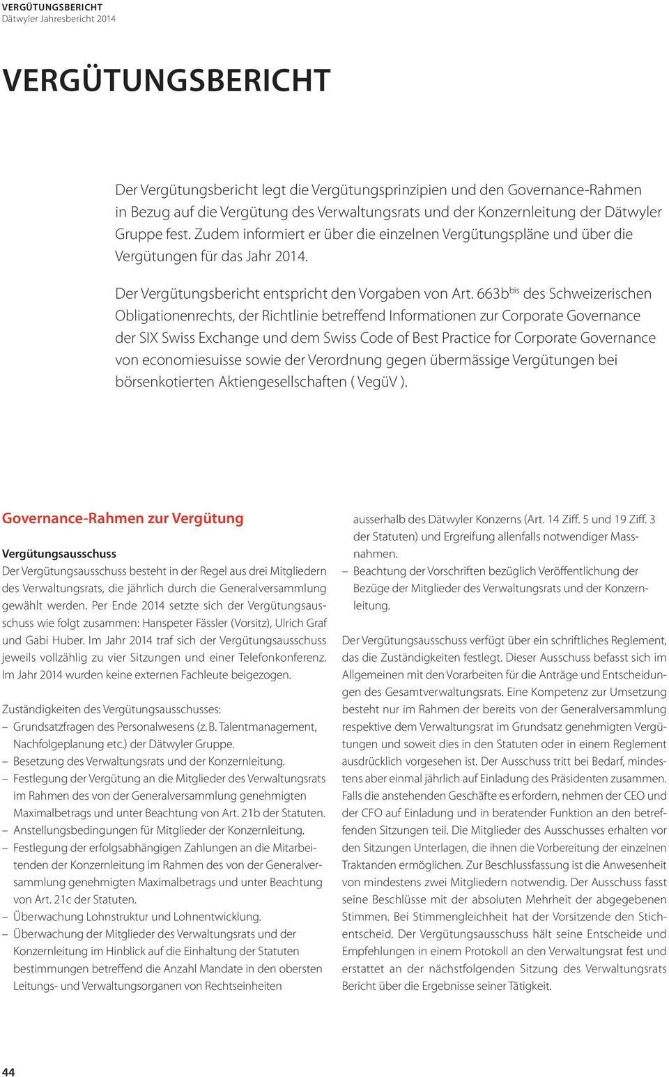 663b bis des Schweizerischen Obligationenrechts, der Richtlinie betreffend Informationen zur Corporate Governance der SIX Swiss Exchange und dem Swiss Code of Best Practice for Corporate Governance