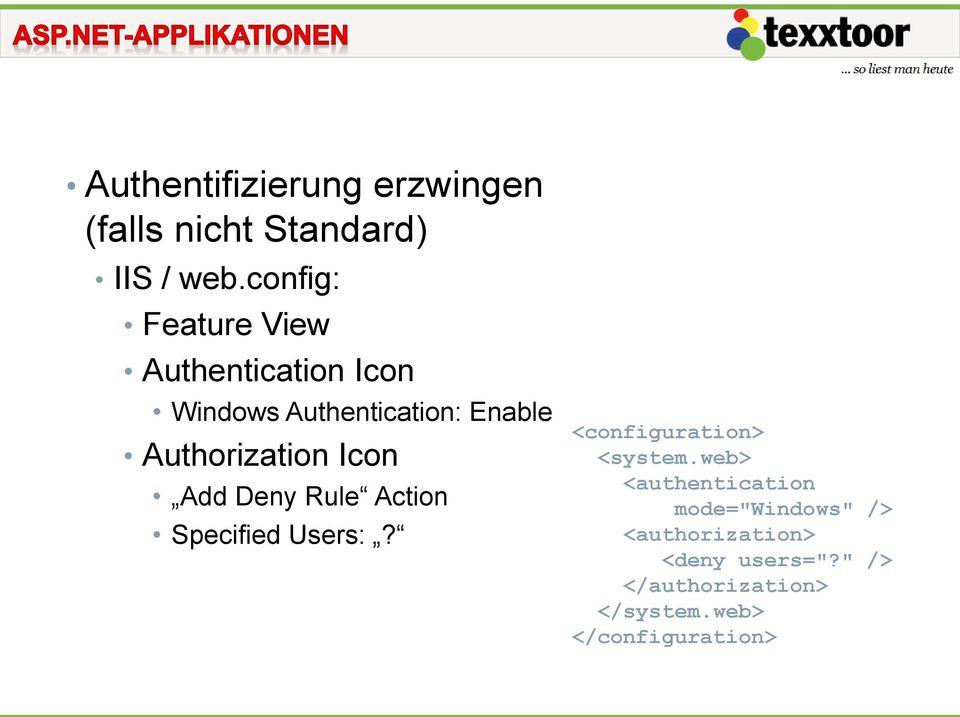 Authorization Icon Add Deny Rule Action Specified Users:? <configuration> <system.
