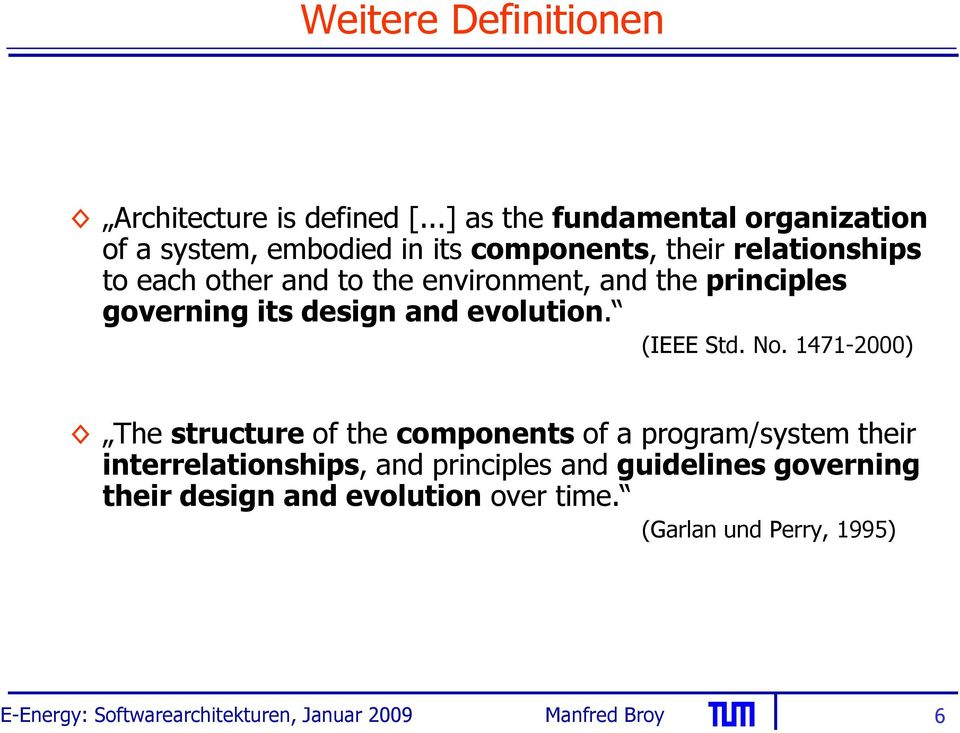 to the environment, and the principles governing its design and evolution. (IEEE Std. No.