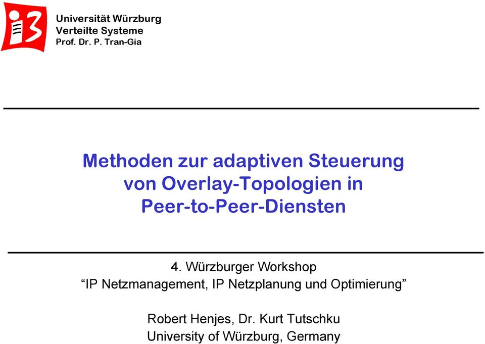 Overlay-Topologien in Peer-to-Peer-Diensten 4.