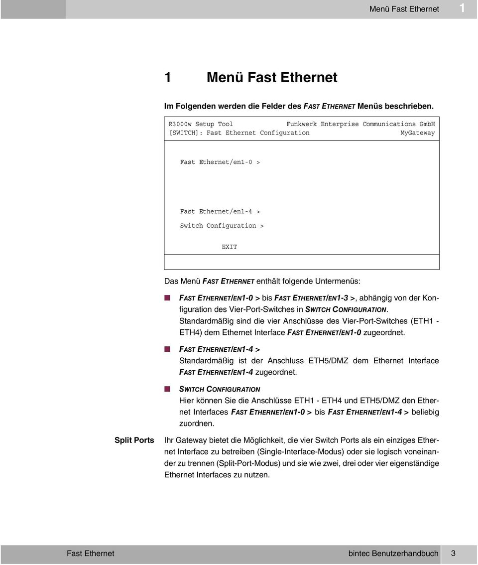 ETHERNET enthält folgende Untermenüs: FAST ETHERNET/EN1-0 > bis FAST ETHERNET/EN1-3 >, abhängig von der Konfiguration des Vier-Port-Switches in SWITCH CONFIGURATION.