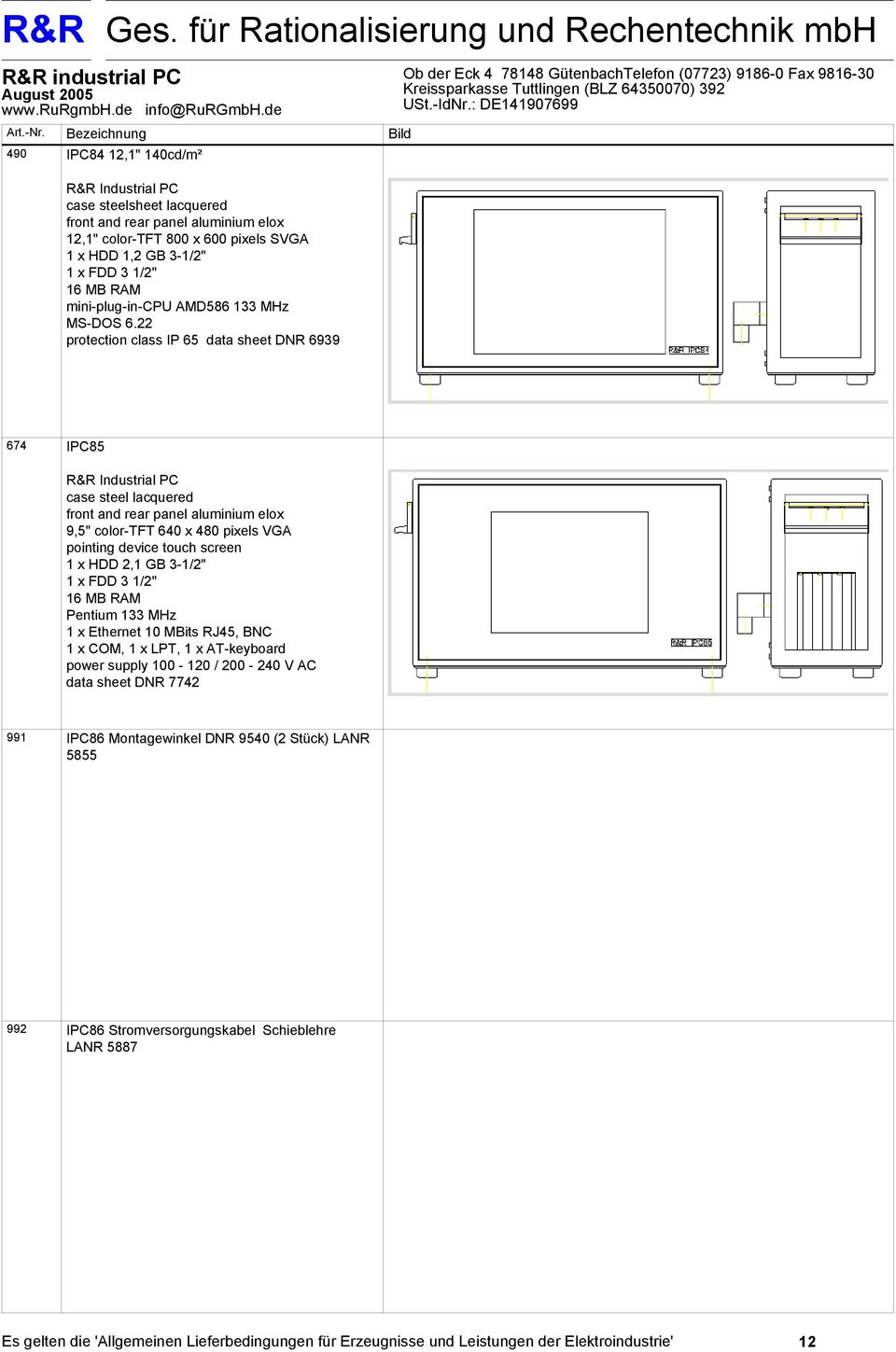 "22 protection class IP 65 data sheet DNR 6939 674 IPC85 front and rear panel aluminium elox 9,5"" color-tft 640 x 480 pixels VGA pointing device touch screen 1"