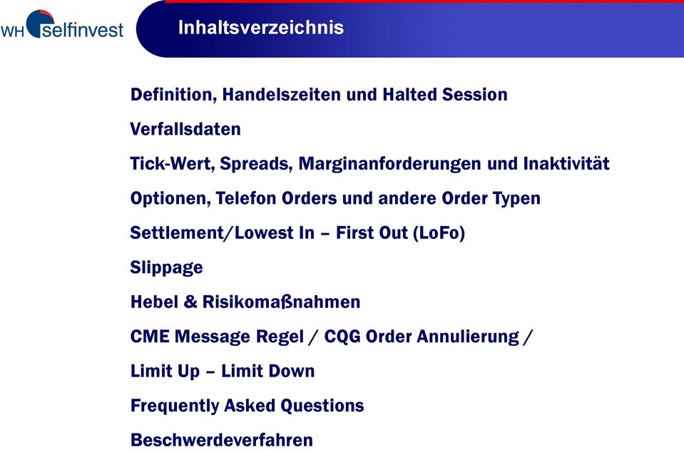 Typen Settlement/Lowest In First Out (LoFo) Slippage Hebel & Risikomaßnahmen CME Message