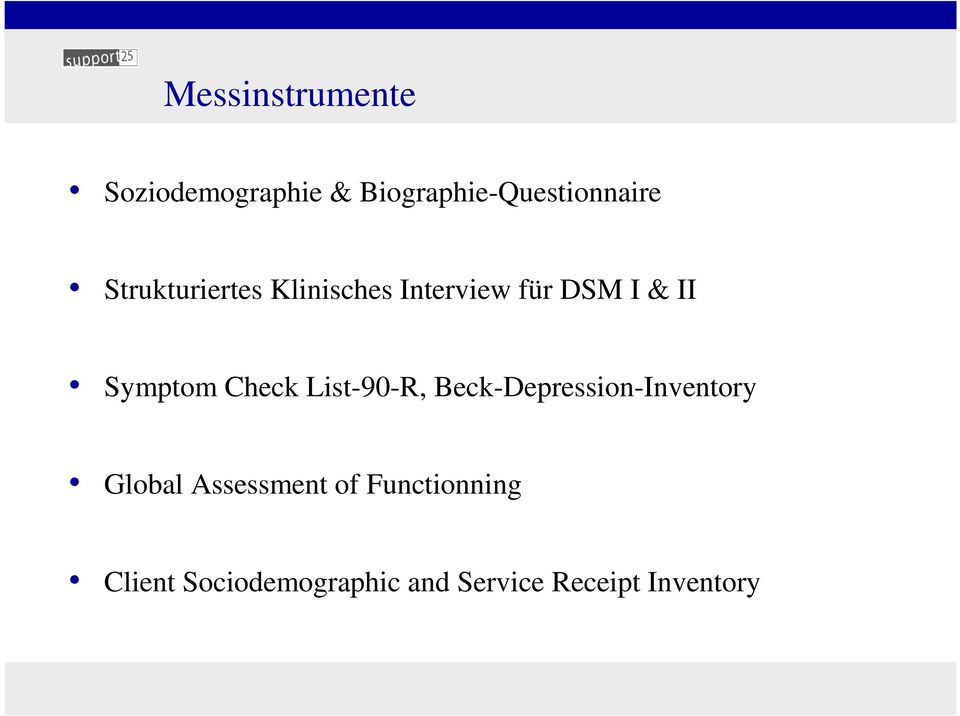 Check List-90-R, Beck-Depression-Inventory Global Assessment