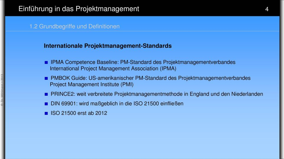 Projektmanagementverbandes International Project Management Association (IPMA) PMBOK Guide: US-amerikanischer PM-Standard des