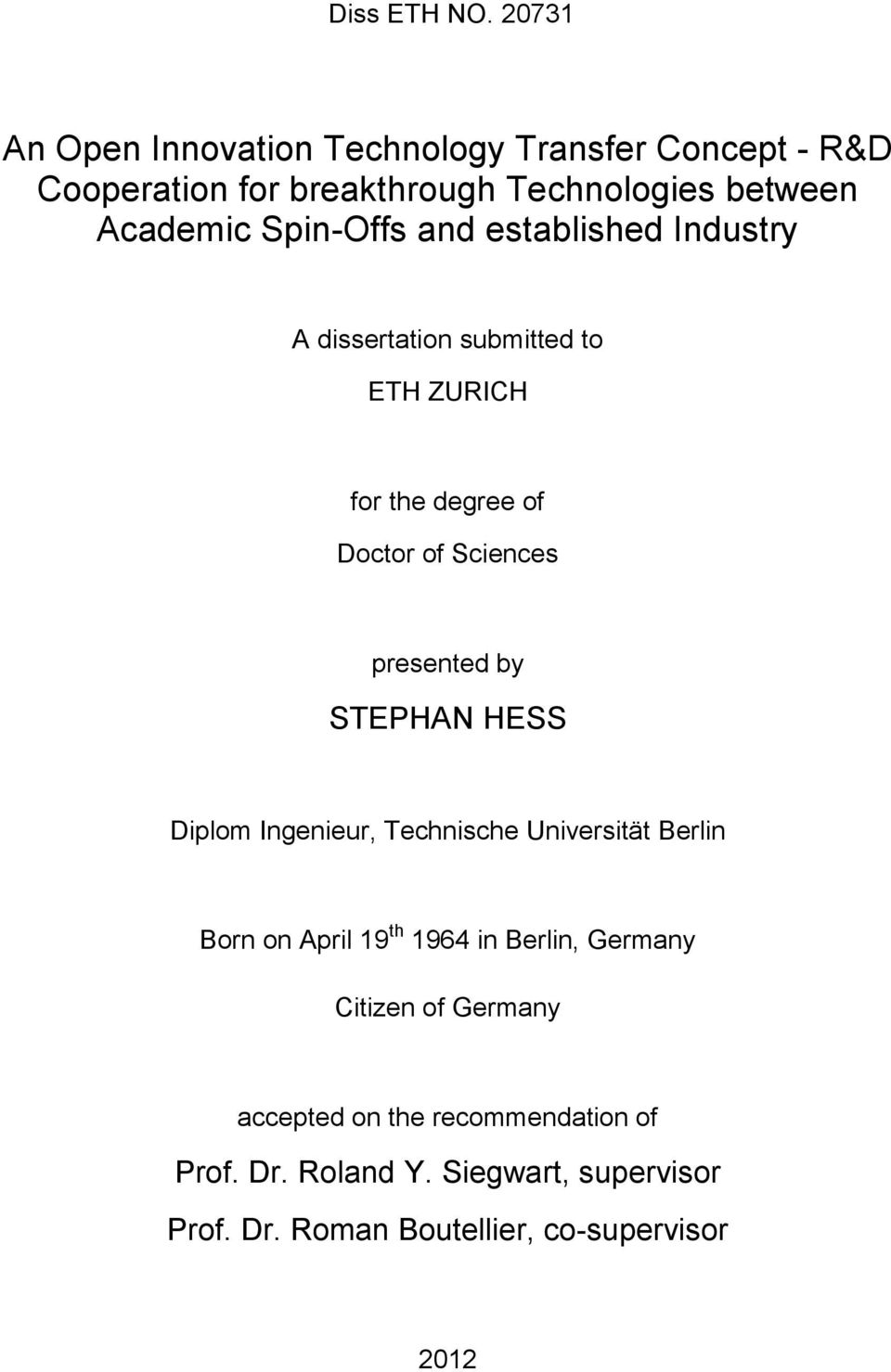 Spin-Offs and established Industry A dissertation submitted to ETH ZURICH for the degree of Doctor of Sciences presented by