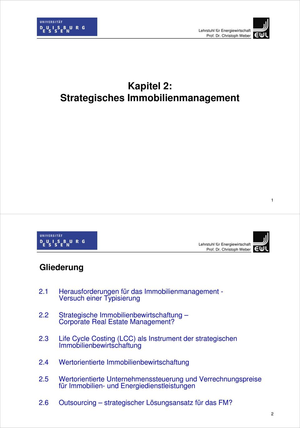 2 Strategische Immobilienbewirtschaftung Corporate Real Estate Management? 2.