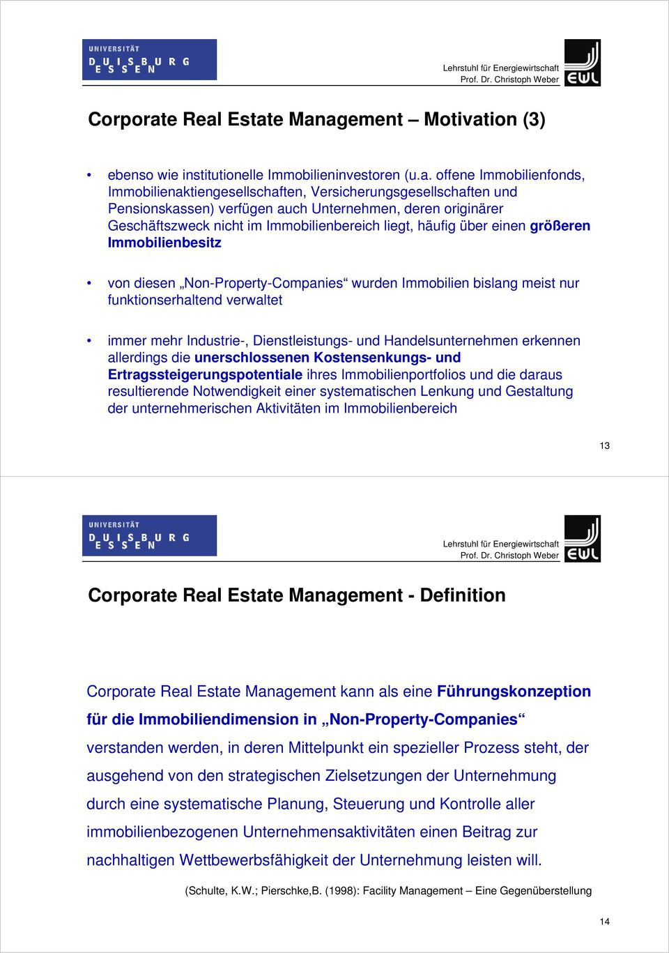 Estate Management Motivation (3) ebenso wie institutionelle Immobilieninvestoren (u.a. offene Immobilienfonds, Immobilienaktiengesellschaften, Versicherungsgesellschaften und Pensionskassen) verfügen