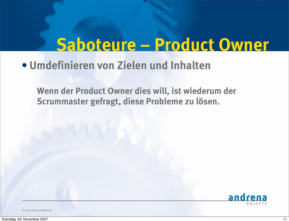 Product Owner dies will, ist wiederum