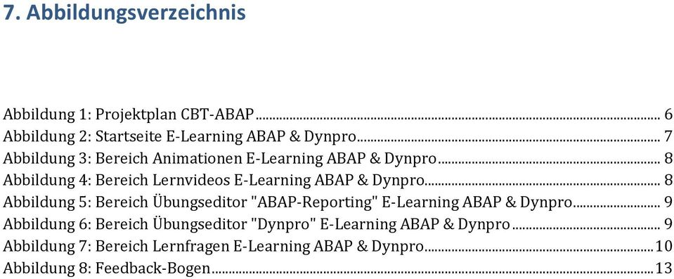 ".. 8 Abbildung 5: Bereich Übungseditor ""ABAP-Reporting"" E-Learning ABAP & Dynpro."
