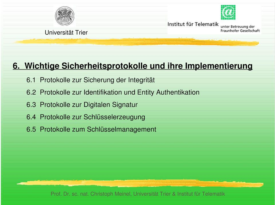 2 Protokolle zur Identifikation und Entity Authentikation 6.