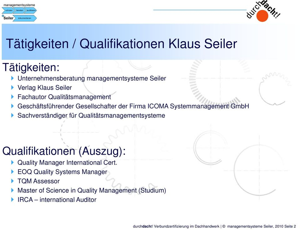 Qualitätsmanagementsysteme Qualifikationen (Auszug): Quality Manager International Cert.