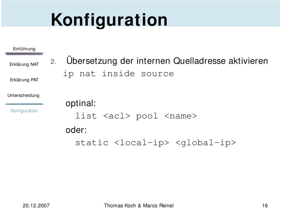 <acl> pool <name> oder: static <local-ip>