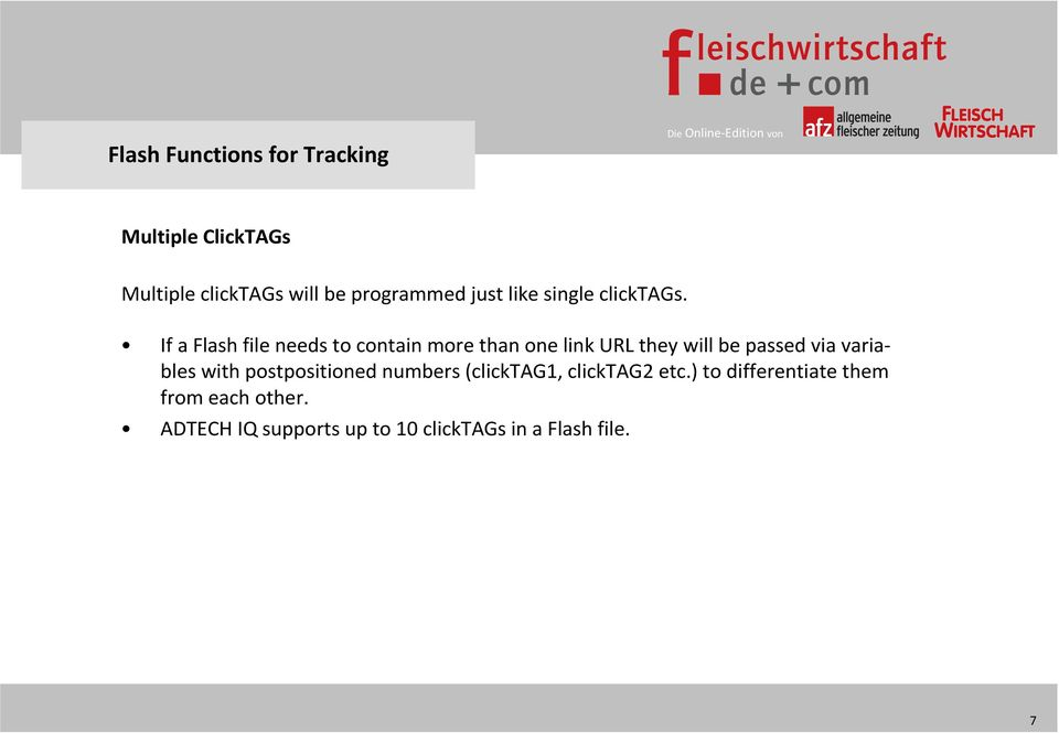 If a Flash file needs to contain more than one link URL they will be passed via