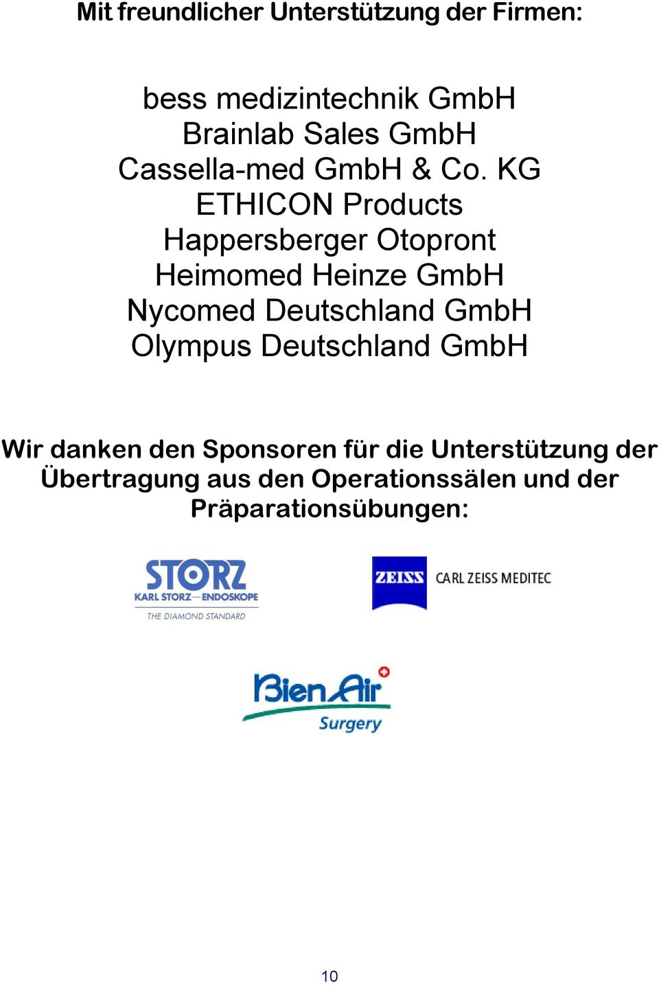 KG ETHICON Products Happersberger Otopront Heimomed Heinze GmbH Nycomed Deutschland