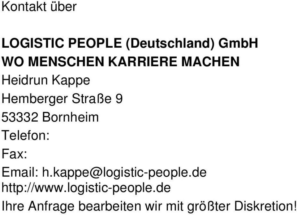 Telefon: Fax: Email: h.kappe@logistic-people.de http://www.