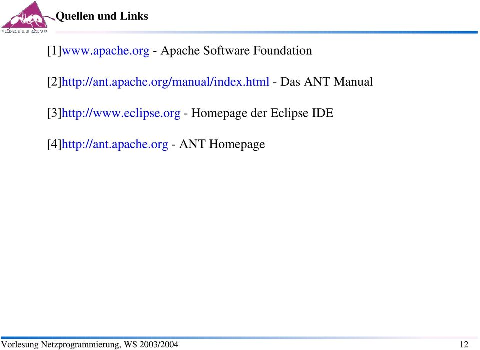 org/manual/index.html - Das ANT Manual [3]http://www.eclipse.