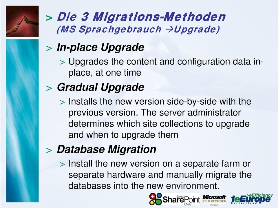 The server administrator determines which site collections to upgrade and when to upgrade them > Database Migration >