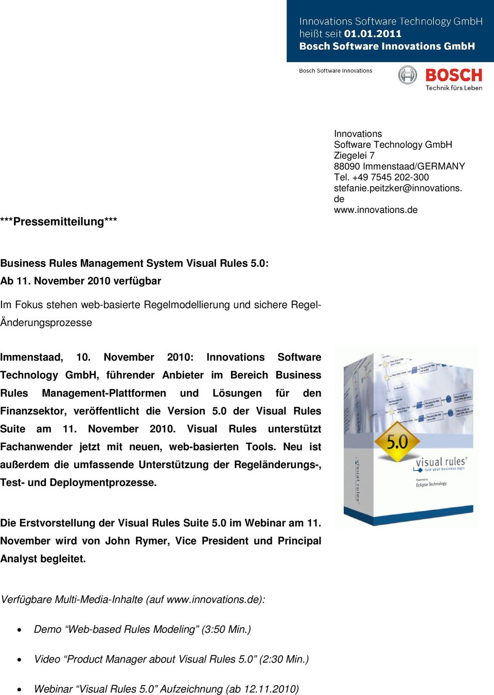 November 2010: Innovations Software Technology GmbH, führender Anbieter im Bereich Business Rules Management-Plattformen und Lösungen für den Finanzsektor, veröffentlicht die Version 5.