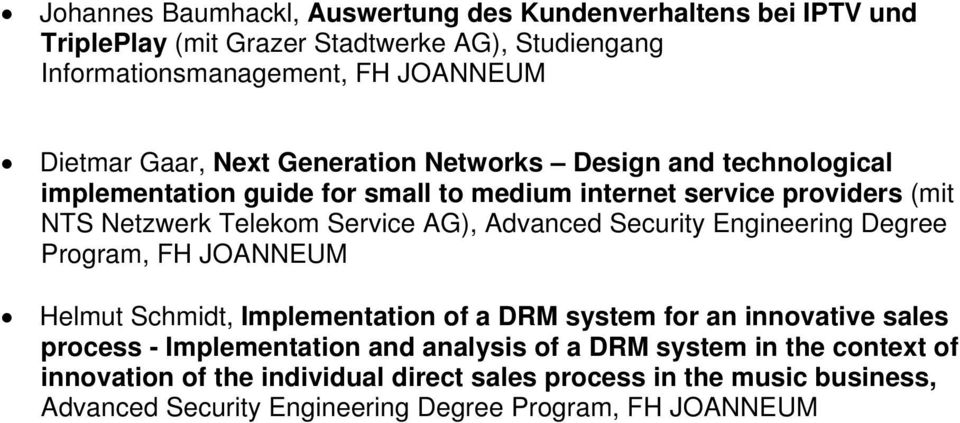 Advanced Security Engineering Degree Program, FH JOANNEUM Helmut Schmidt, Implementation of a DRM system for an innovative sales process - Implementation and