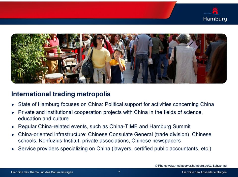 infrastructure: Chinese Consulate General (trade division), Chinese schools, Konfuzius Institut, private associations, Chinese