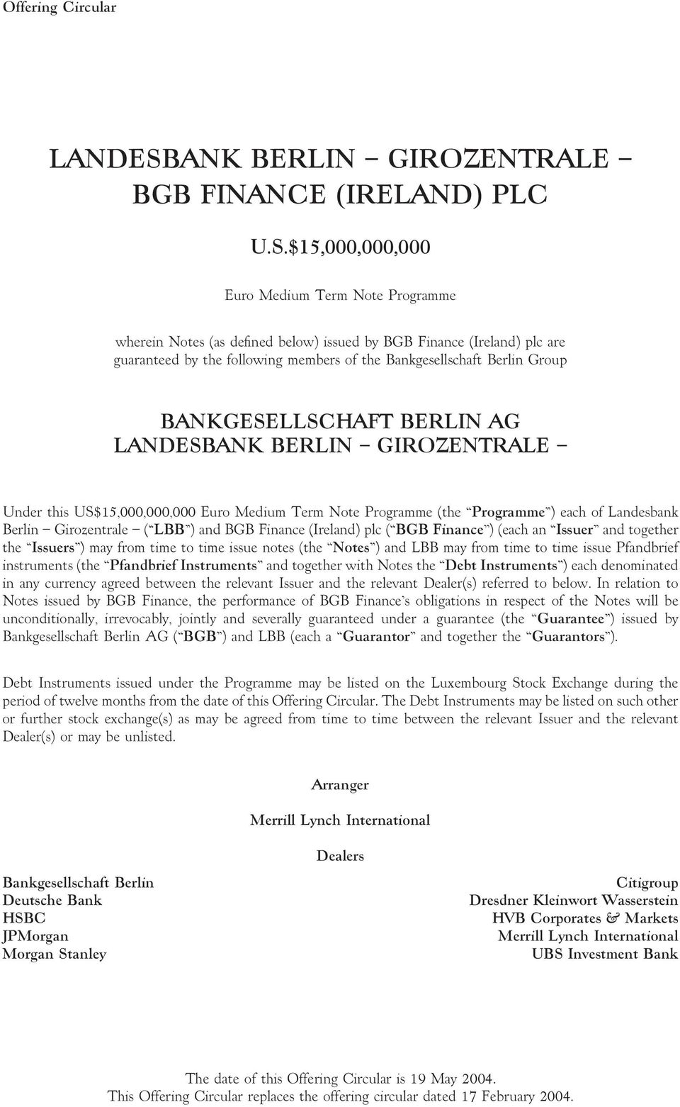 $15,000,000,000 Euro Medium Term Note Programme wherein Notes (as defined below) issued by BGB Finance (Ireland) plc are guaranteed by the following members of the Bankgesellschaft Berlin Group