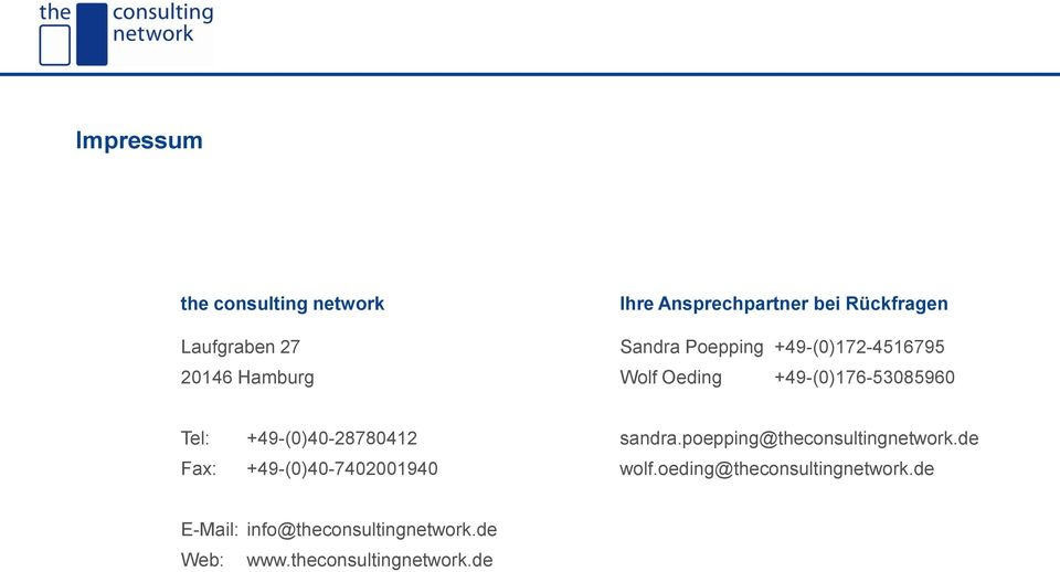 +49-(0)40-28780412 Fax: +49-(0)40-7402001940 sandra.poepping@theconsultingnetwork.de wolf.