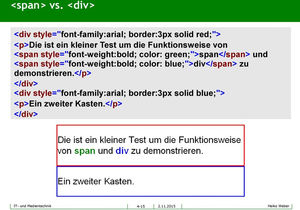 "Funktionsweise von <span style=""font-weight:bold; color: green;"">span</span> und <span"