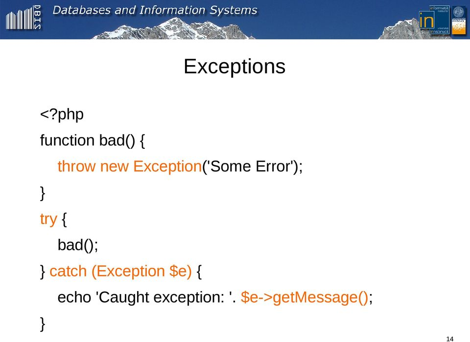 Exception('Some Error'); } try { bad();