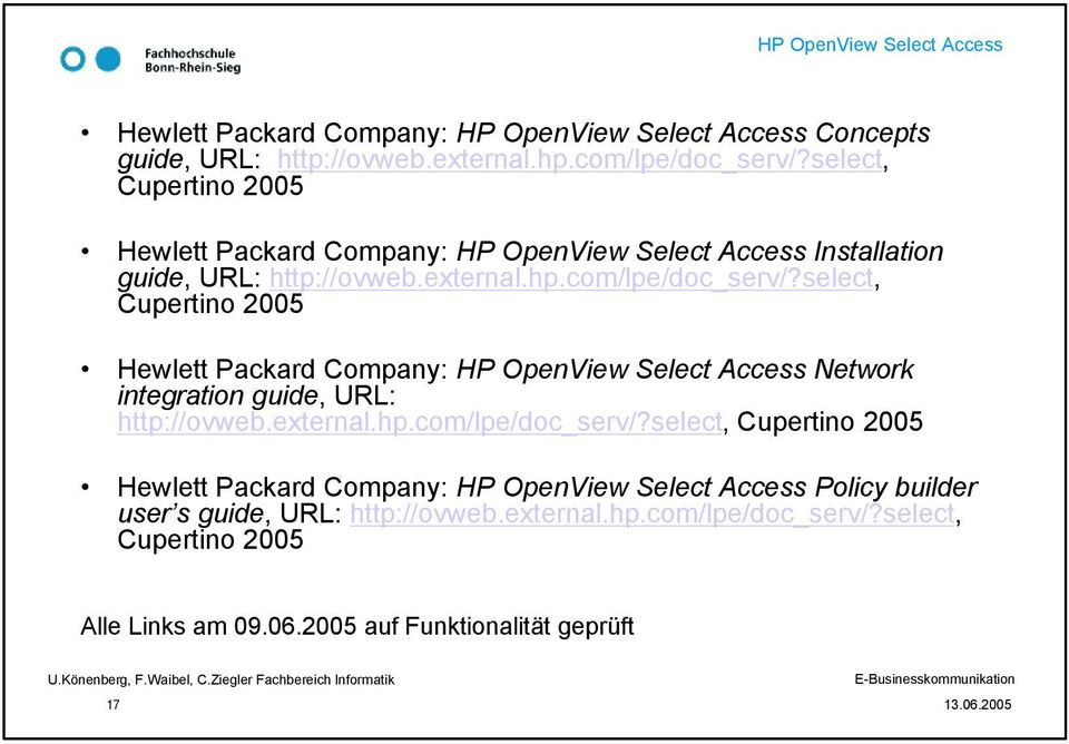 select, Cupertino 2005 Hewlett Packard Company: Network integration guide, URL: http://ovweb.external.hp.com/lpe/doc_serv/?