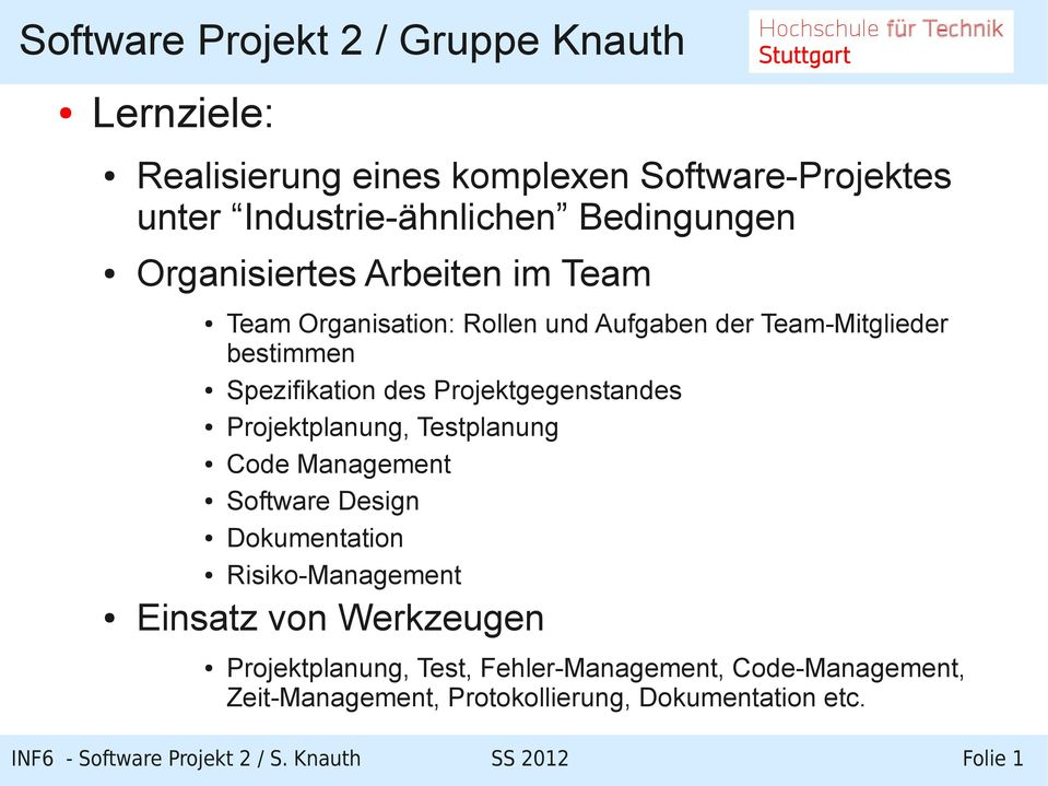 Testplanung Code Management Software Design Dokumentation Risiko-Management Einsatz von Werkzeugen Projektplanung, Test,