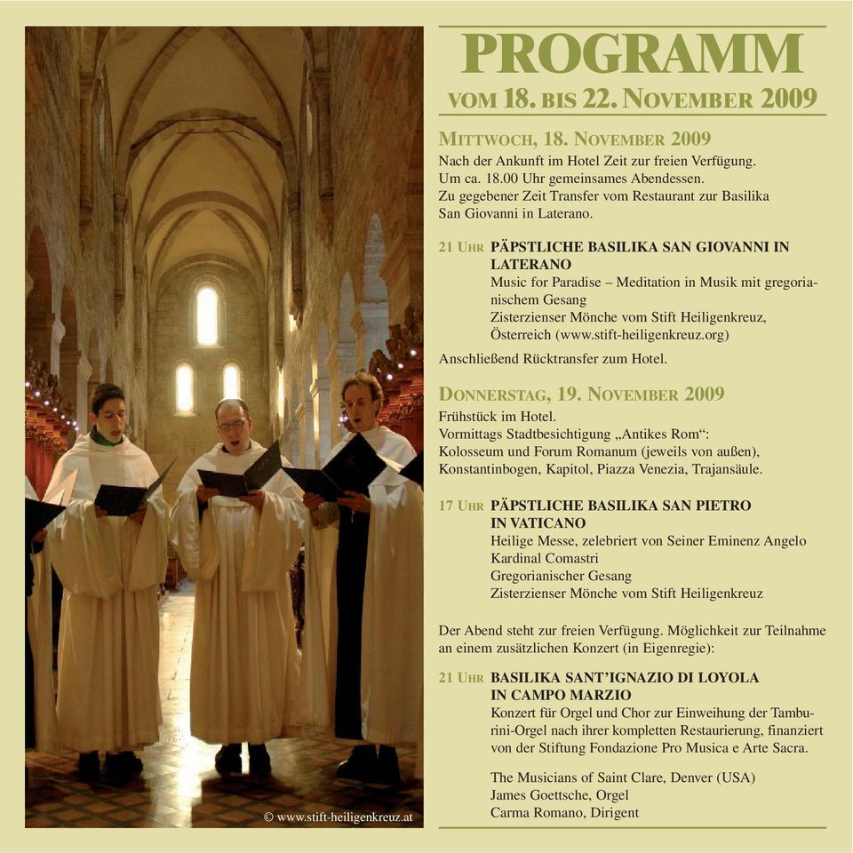 21 UHR PÄPSTLICHE BASILIKA SAN GIOVANNI IN LATERANO Music for Paradise Meditation in Musik mit gregorianischem Gesang Zisterzienser Mönche vom Stift Heiligenkreuz, Österreich (www.stift-heiligenkreuz.
