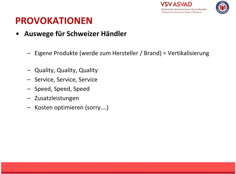 Vertikalisierung Quality, Quality, Quality Service,