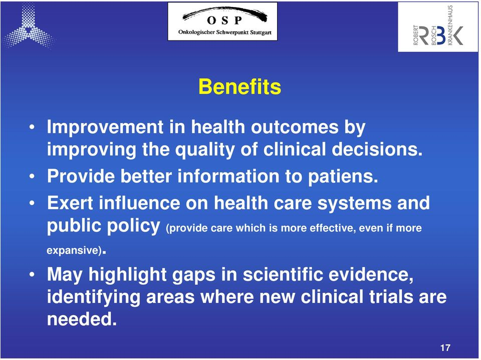 Exert influence on health care systems and public policy (provide care which is more